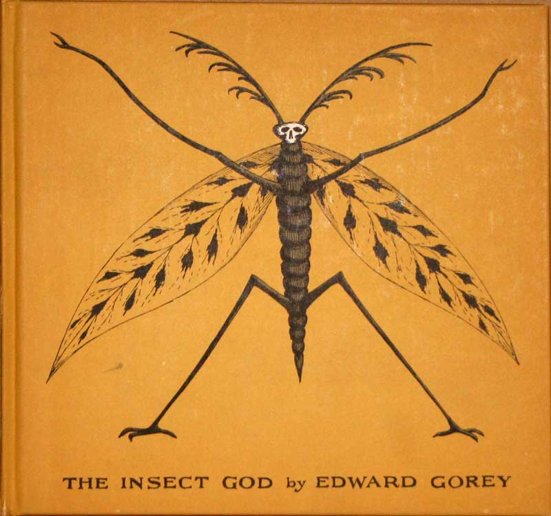 Edward Gorey - The Insect                     God