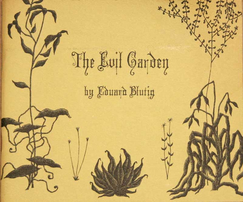 Edward Gorey - The Evil                     Garden