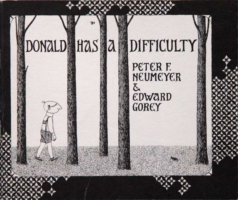 Edward Gorey - Donald Has a                     Difficulty