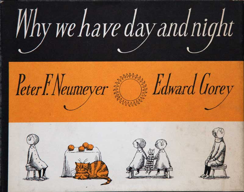 Edward Gorey - Why We Have                     Day and Night