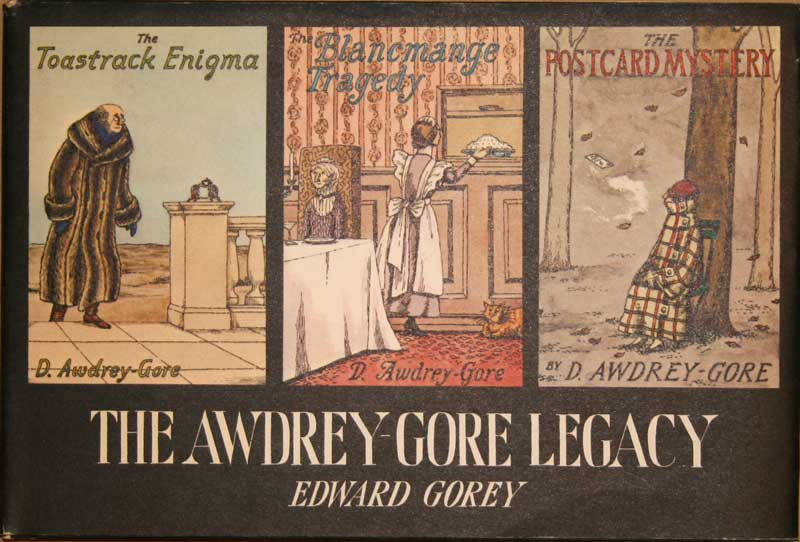Edward Gorey - The                     Awdrey-Gore Legacy