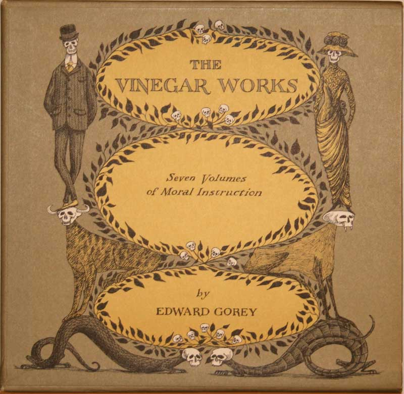 Edward Gorey - The Vinegar                     Works (7 volumes)